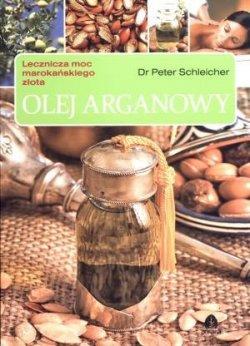 Olej arganowy lecznicza moc marokańskiego złota