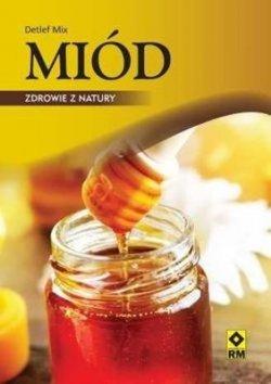 Miód. Zdrowie z natury