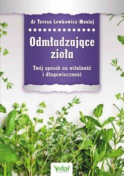 Odmładzające zioła. Twój sposób na witalność i długowieczność
