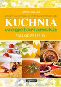 Kuchnia wegetariańska. Polskie przepisy