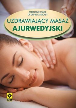 Uzdrawiający masaż ajurwedyjski RM