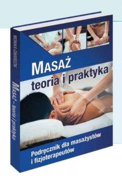 Masaż - teoria i praktyka. Kwalifikacja Z.01.