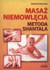 Masaż niemowlęcia. Metoda Shantala