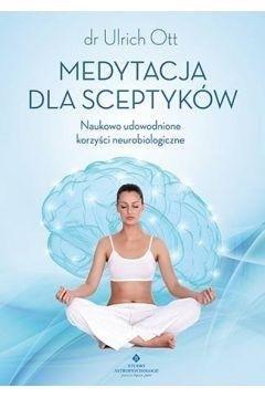 Medytacja dla sceptyków. Naukowo udowodnione korzy