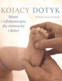 Kojący dotyk, Masaż i refleksoterapia dla niemowląt i dzieci