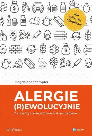 Alergie rewolucyjnie. Co niszczy nasze zdrowie i jak je uratować?