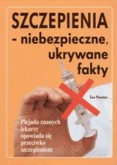 Szczepienia - niebezpieczne, ukrywane fakty