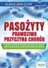 Pasożyty prawdziwa przyczyna chorób: Diagnostyka i