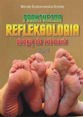 Praktyczna refleksologia drogą do zdrowia. Tom II
