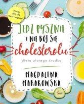 Jedz pysznie i nie bój się cholesterolu